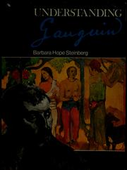 Cover of: Understanding Gauguin: an analysis of the work of the legendary rebel artist of the 19th century