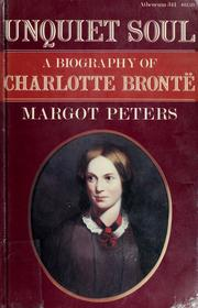 Cover of: Unquiet soul: a biography of Charlotte Bronte