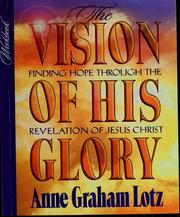 Cover of: The vision of His glory: finding hope through the Revelation of Jesus Christ workbook