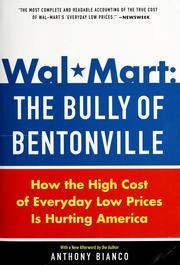 Cover of: Wal-mart: the bully of Bentonville : how the high cost of everyday low prices is hurting America