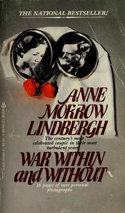 Cover of: War within and without: diaries and letters of Anne Morrow Lindbergh, 1939-1944.