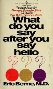 Cover of: What do you say after you say hello?: The psychology of human destiny