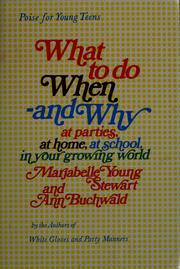 Cover of: What to do when, and why: at school, at parties, at home, in your growing world