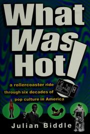Cover of: What was hot!: a rollercoaster ride through six decades of pop culture in America
