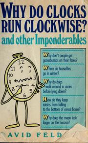 Cover of: Why do clocks run clockwise? and other imponderables: mysteries of everyday life explained