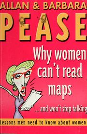 Cover of: Why women can't read maps - and won't stop talking: lessons men need to know about women