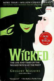 Cover of: Wicked: the life and times of the Wicked Witch of the West