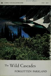 Cover of: The wild Cascades