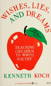 Cover of: Wishes, lies, and dreams: teaching children to write poetry
