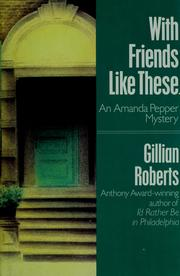 Cover of: With friends like these--: an Amanda Pepper mystery