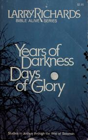 Cover of: Years of darkness, days of glory: lessons from Israel's history : studies in Joshua through the time of Solomon