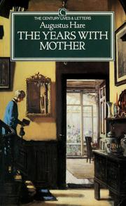 Cover of: The years with mother: being an abridgement of the first three volumes of The story of my life