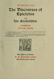 Cover of: A selection from the Discourses of Epictetus, with the Encheiridion. Translated by George Long