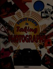 Cover of: First steps in taking photographs
