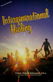 Cover of: Intergenerational healing: an intimate journey into forgiveness