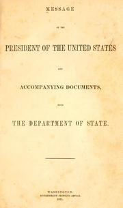 Cover of: Message of the President of the United States and accompanying documents from the Department of State