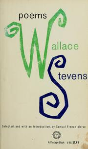 Cover of: Poems by Wallace Stevens. Selected, and with an introduction, by Samuel French Morse.