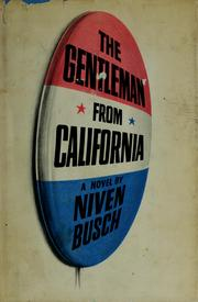 Cover of: The gentleman from California: a novel.