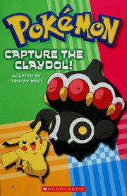 Cover of: Capture the Claydol!