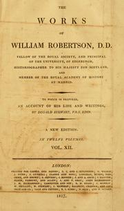 Cover of: The works of William Robertson: To which is prefixed, an account of his life and writings