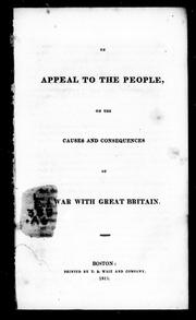Cover of: An appeal to the people on the causes and consequences of war with Great Britain
