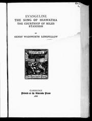 Cover of: Evangeline ; The song of Hiawatha ; The courtship of Miles Standish