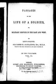 Cover of: Passages in the life of a soldier, or, Military service in the east and west