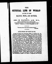 Cover of: The physical life of woman : advice to the maiden, wife and mother / by Geo. H. Napheys.  To which is added Parturition without pain / by M.L. Holbrook