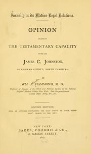 Cover of: Insanity in its medico-legal relations: opinion relative to the testamentary capacity of the late James C. Johnston of Chowan County, North Carolina