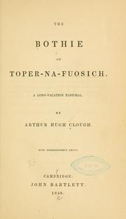 Cover of: The bothie of Toper-na-fuosich: a long-vacation pastoral