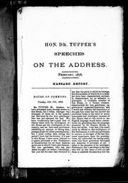 Cover of: Speeches on the address: Hon. Dr. Tupper, Hon. Mr. Jones, and Sir John A. Macdonald, February, 1878.