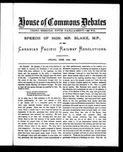 Cover of: Speech of Hon. Mr. Blake, M.P. on the Canadian Pacific Railway resolutions