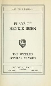 Cover of: The plays of Henrik Ibsen: authorized translation.