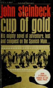 Cover of: Cup of Gold: a life of Sir Henry Morgan, buccaneer, with occasional reference to history
