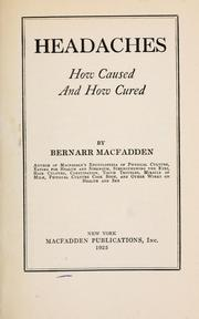 Cover of: Headaches, how caused and how cured