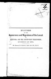 Cover of: Notes on the appearance and migrations of the locust in Manitoba and the North-West Territories, summer of 1875