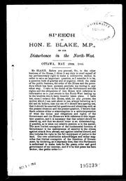 Cover of: Speech of Hon. E. Blake, M.P., on the disturbance in the North-West
