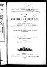 Cover of: Report on the geology and resources of the region in the vicinity of the forty-ninth parallel