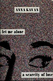 Cover of: Let me alone ; A scarcity of love