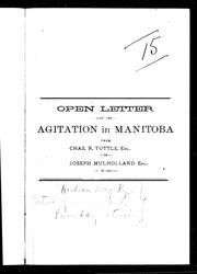 Cover of: Open letter on the agitation in Manitoba from Chas. R. Tuttle, Esq, to Joseph Mulholland, Esq., of Winnipeg
