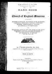 Cover of: Hand book of the Church of England missions in the eleven dioceses of Selkirk, Mackenzie River, Moosonee, Caledonia, Athabasca, Columbia, New Westminster, Saskatchewan, Calgary, Qu'appelle and Rupert's Land: with illustrative extracts from the report of the Indian Department at Ottawa, and the reports of the four great Church of England missionary societies, etc. in England, for the year 1892