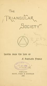 Cover of: The triangular society: Leaves from the life of a Portland family.