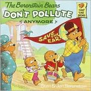 Cover of: The Berenstain Bears Don't Pollute (Anymore)