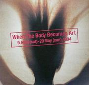 Cover of: When the Body Becomes Art. The Organs and Body as Object. 09. 04. 1994 - 29. 05. 1994, Itabashi Art Museum, Tokio, Japan