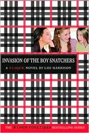 Cover of: Invasion of the Boy Snatchers (Clique, No. 4)