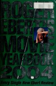 Cover of: Roger Ebert's movie yearbook, 2004.