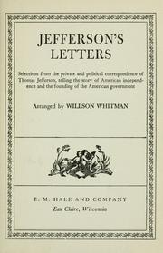 Cover of: Jefferson's letters: selections from the private and political correspondence of Thomas Jefferson, telling the story of American independence and the founding of the American government