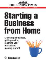 Cover of: Starting a business from home: choosing a business, getting online, reaching your market and making a profit
