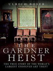 Cover of: The Gardner Heist: The True Story of the World's Largest Unsolved Art Theft