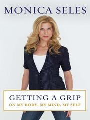 Cover of: Getting a Grip: On My Body, My Mind, My Self